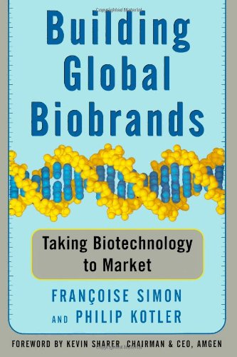 Building Global Biobrands Taking Biotechnology to Market N/A edition cover