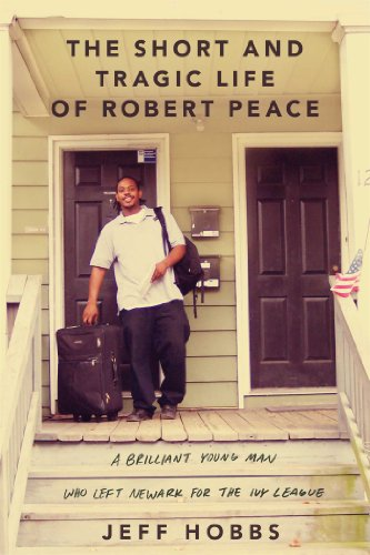 Short and Tragic Life of Robert Peace A Brilliant Young Man Who Left Newark for the Ivy League  2014 edition cover