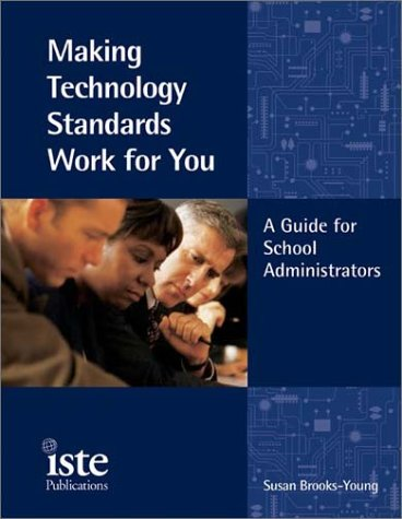 Making Technology Standards Work for You : A Guide for School Administrators 1st 2002 edition cover