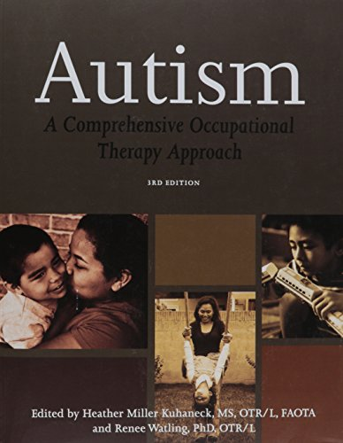 Autism A Comprehensive Occupational Therapy Approcah 3rd 2010 edition cover