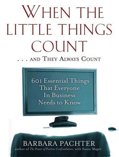 When the Little Things Count... And They Always Count 601 Essential Things That Everyone in Business Needs to Know 2nd edition cover