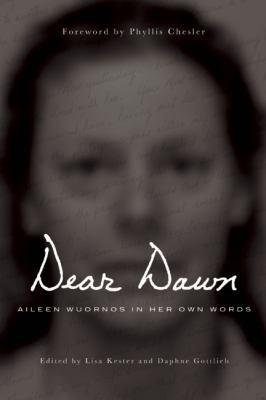 Dear Dawn Aileen Wuornos in Her Own Words N/A edition cover