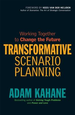 Transformative Scenario Planning Working Together to Change the Future  2012 9781609944902 Front Cover