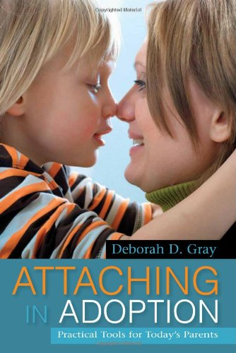 Attaching in Adoption Practical Tools for Today's Parents  2012 edition cover