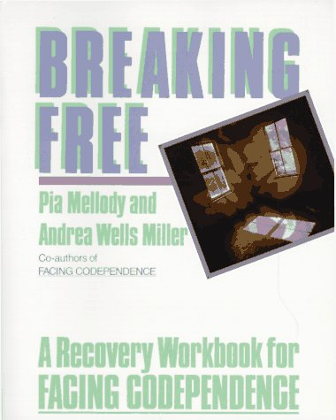 Breaking Free A Recovery Handbook for ``Facing Codependence'' N/A 9780062505903 Front Cover