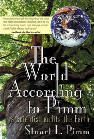 World According to Pimm A Scientist Audits the Earth  2001 9780071374903 Front Cover
