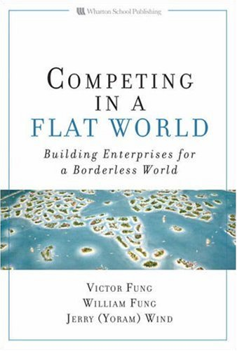 Competing in a Flat World Building Enterprises for a Borderless World  2008 edition cover