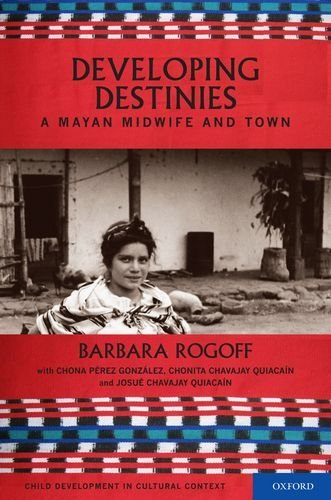 Developing Destinies A Mayan Midwife and Town  2011 edition cover