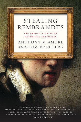 Stealing Rembrandts The Untold Stories of Notorious Art Heists  2012 edition cover
