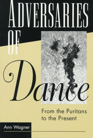 Adversaries of Dance From the Puritans to the Present  1997 edition cover