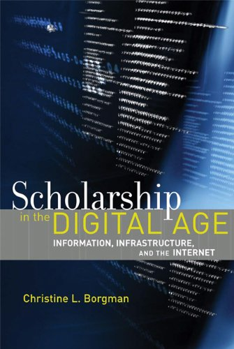 Scholarship in the Digital Age Information, Infrastructure, and the Internet  2007 9780262514903 Front Cover
