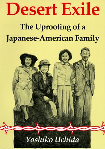 Desert Exile The Uprooting of a Japanese-American Family N/A edition cover