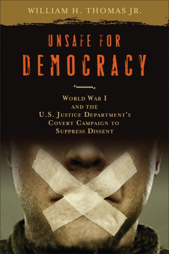 Unsafe for Democracy World War I and the U. S. Justice Department's Covert Campaign to Suppress Dissent  2008 9780299228903 Front Cover