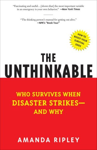 Unthinkable Who Survives When Disaster Strikes - and Why  2009 edition cover