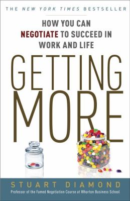 Getting More How You Can Negotiate to Succeed in Work and Life N/A 9780307716903 Front Cover