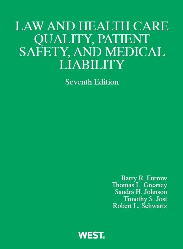 Law and Health Care Quality, Patient Safety, and Medical Liability:   2013 edition cover