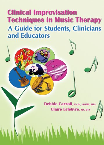 Clinical Improvisation Techniques in Music Therapy A Guide for Students, Clinicians and Educators  2013 edition cover