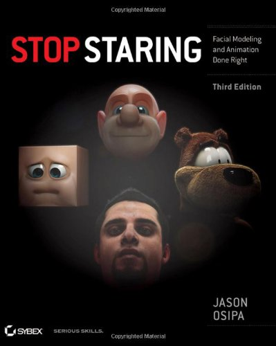 Stop Staring Facial Modeling and Animation Done Right 3rd 2010 edition cover