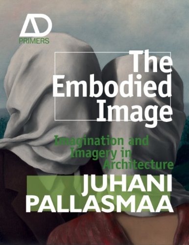 Embodied Image Imagination and Imagery in Architecture  2011 edition cover