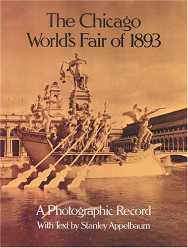 Chicago World's Fair of 1893 A Photographic Record  1980 edition cover
