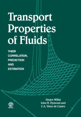 Transport Properties of Fluids Their Correlation, Prediction and Estimation  2005 9780521022903 Front Cover