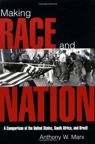 Making Race and Nation A Comparison of South Africa, the United States, and Brazil  1998 edition cover
