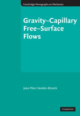 Gravity-Capillary Free-Surface Flows   2005 9780521811903 Front Cover