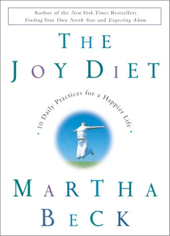 Joy Diet 10 Daily Practices for a Happier Life  2003 edition cover