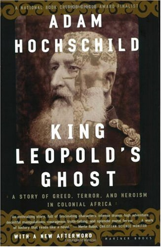 King Leopold's Ghost A Story of Greed, Terror, and Heroism in Colonial Africa  1999 edition cover