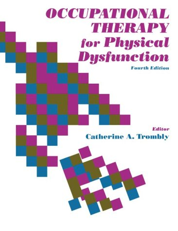 Occupational Therapy for Physical Dysfunction  4th 1995 (Revised) 9780683083903 Front Cover