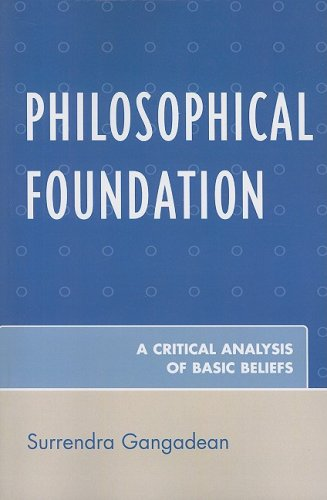 Philosophical Foundation A Critical Analysis of Basic Beliefs  2008 9780761839903 Front Cover