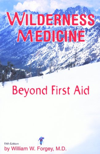Wilderness Medicine Beyond First Aid 5th 2000 edition cover
