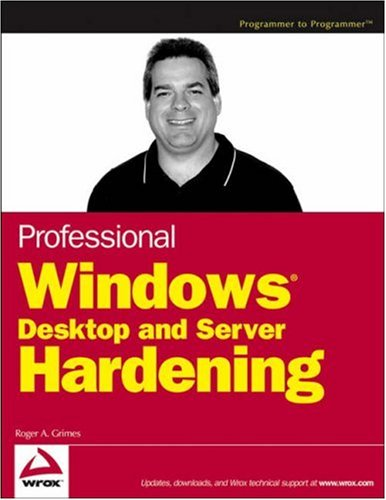 Professional Windows Desktop and Server Hardening   2006 edition cover