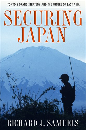 Securing Japan Tokyo's Grand Strategy and the Future of East Asia  2007 edition cover