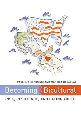 Becoming Bicultural Risk, Resilience, and Latino Youth  2010 edition cover