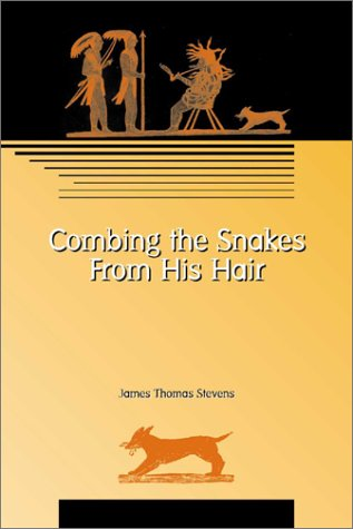 Combing the Snakes from His Hair Poems  2001 edition cover