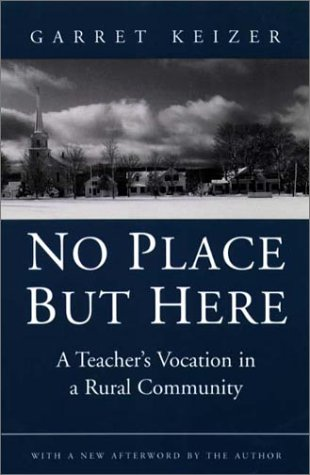 No Place but Here A Teacher's Vocation in a Rural Community Reprint edition cover