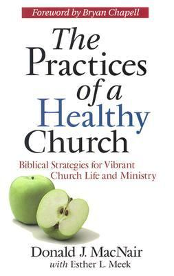 Practices of a Healthy Church : Biblical Strategies for Vibrant Church Life and Ministry  1999 edition cover