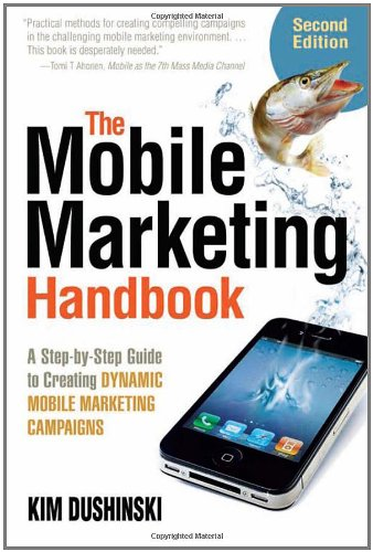 Mobile Marketing Handbook A Step-by-Step Guide to Creating Dynamic Mobile Marketing Campaigns 2nd 2012 edition cover