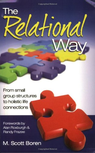 Relational Way From Small Group Structures to Holistic Life Connections N/A 9780978877903 Front Cover