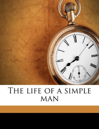 Life of a Simple Man N/A 9781171826903 Front Cover