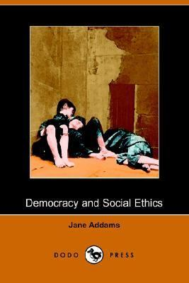 Democracy and Social Ethics  N/A 9781406504903 Front Cover