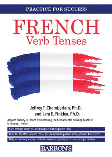 French Verb Tenses Fully Conjugated Verbs 2nd 2013 (Revised) edition cover
