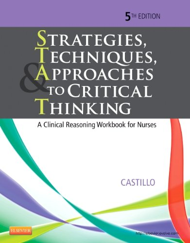 Strategies, Techniques, and Approaches to Critical Thinking A Clinical Reasoning Workbook for Nurses 5th 2014 edition cover