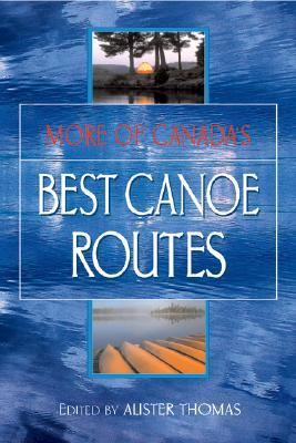 More of Canada's Best Canoe Routes   2003 9781550463903 Front Cover