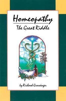 Homeopathy: the Great Riddle  2nd 1998 (Revised) 9781556432903 Front Cover