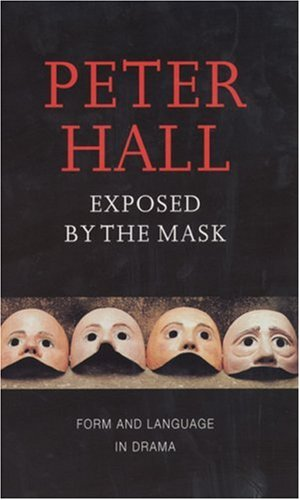 Exposed by the Mask Form and Language in Drama  2000 edition cover