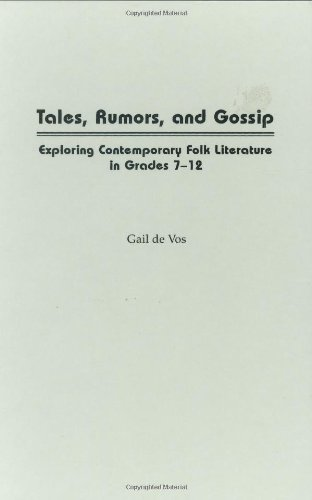 Tales, Rumors, and Gossip Exploring Contemporary Folk Literature in Grades 7-12  1996 9781563081903 Front Cover