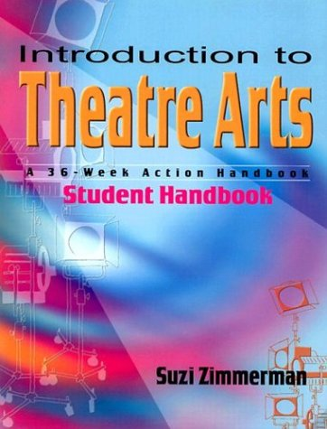 Introduction to Theatre Arts A 36-Week Action Handbook  2004 (Student Manual, Study Guide, etc.) edition cover