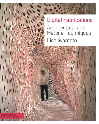 Digital Fabrications Architectural and Material Techniques  2009 edition cover